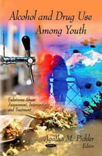 Alcohol and Drug Use Among Youth
