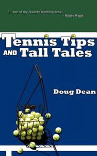 Tennis Tips and Tall Tales