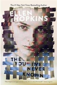 The You I've Never Known - Ellen Hopkins - böcker (9781481442916)     Bokhandel