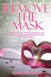 Remove the Mask