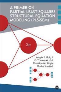 Primer on Partial Least Squares Structural Equation Modeling (PLS-SEM)