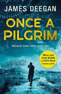 Once a pilgrim - a breathtaking, pulse-pounding sas thriller