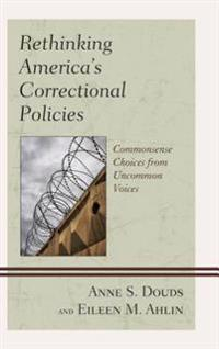 Rethinking America's Correctional Policies