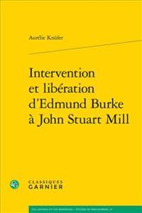 Intervention Et Liberation D'Edmund Burke a John Stuart Mill
