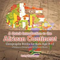 A Quick Introduction to the African Continent - Geography Books for Kids Age 9-12 - Children's Geography & Culture Books