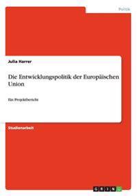 Die Entwicklungspolitik Der Europaischen Union