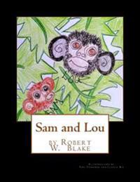 Sam and Lou: Illustrations by Teri Theberge Aka/Little Bit