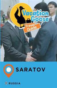 Vacation Goose Travel Guide Saratov Russia