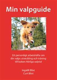 Min valpguide  : ett personligt arbetshäfte om din valps utveckling och träning till boken Härliga valptid