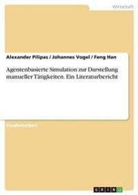 Agentenbasierte Simulation Zur Darstellung Manueller Tatigkeiten. Ein Literaturbericht