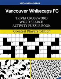 Vancouver Whitecaps FC Trivia Crossword Word Search Activity Puzzle Book
