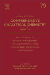 Advances in the Use of Liquid Chromatography Mass Spectrometry (LC-MS): Instrumentation Developments and Application