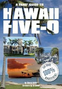 A Fans' Guide to Hawaii Five-0