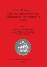 GlobalPottery 1. Historical Archaeology and Archaeometry for Societies in Contact