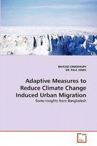 Adaptive Measures to Reduce Climate Change Induced Urban Migration