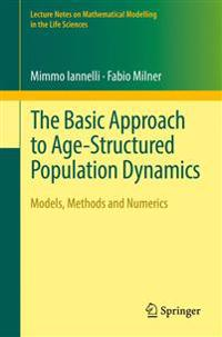 The Basic Approach to Age-structured Population Dynamics
