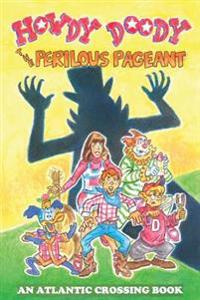 Howdy Doody: The Perilous Pageant