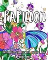 Papillon: Butterfile and Flowers: Nature: Coloring Book