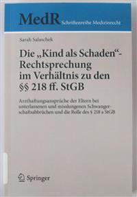 """Die """"kind ALS Schaden""""-Rechtsprechung Im Verhaltnis Zu Den  218 Ff. Stgb"""