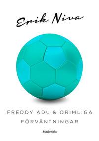 Freddy Adu & orimliga förväntningar