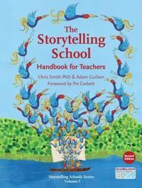 Storytelling School, The : Handbook for Teachers