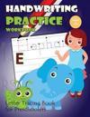 Handwriting Practice Workbook: Letter Tracing Book for Preschoolers