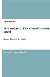 Eine Analyse zu Elias Canetti: Masse und Macht