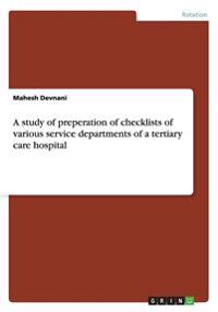 A Study of Preperation of Checklists of Various Service Departments of a Tertiary Care Hospital