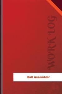 Ball Assembler Work Log: Work Journal, Work Diary, Log - 126 Pages, 6 X 9 Inches