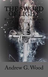 The Sword of Light: A Clash of Light and Dark