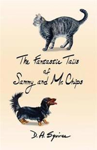 The Fantastic Tails of Sammy and Mr. Chips