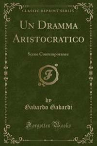 Un Dramma Aristocratico