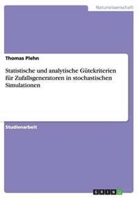 Statistische Und Analytische Gutekriterien Fur Zufallsgeneratoren in Stochastischen Simulationen
