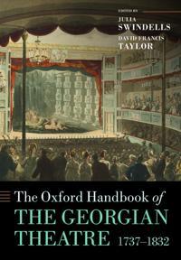 The Oxford Handbook of the Georgian Theatre 1737-1832