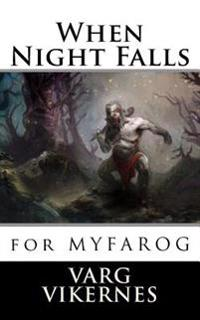 When Night Falls: For Myfarog