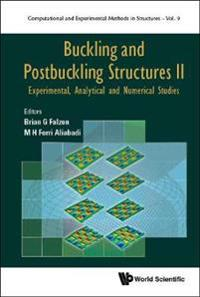 Buckling and Postbuckling Structures II: Experimental, Analytical and Numerical Studies