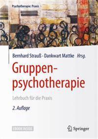 Gruppenpsychotherapie: Lehrbuch Für Die Praxis