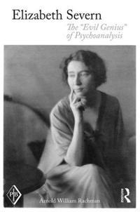 "Elizabeth Severn: The ""evil Genius"" of Psychoanalysis"