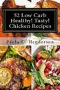 52 Low Carb Healthy! Tasty! Chicken Recipes: Gluten Free Dairy Free Soy Free Nightshade Free Grain Free Unprocessed, Low Carb, Healthy Ingredients