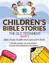 Children's Bible Stories - The Old Testament Book 2: Bible Study Guides and Copywork Book - (The Ark Among the Philistines - A Ruler Who Wronged His P