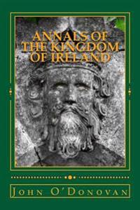 Annals of the Kingdom of Ireland: (Annala Rioghachta Eireann)