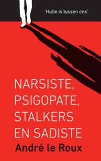 Narsiste, psigopate, stalkers en sadiste