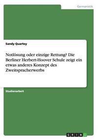 Notlosung Oder Einzige Rettung? Die Berliner Herbert-Hoover Schule Zeigt Ein Etwas Anderes Konzept Des Zweitspracherwerbs