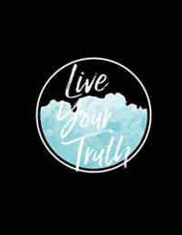Live Your Truth 8-1/2 X 11 Dotted Line Wide Ruled Notebook