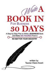 Write a Book (for Business) in 30 Days