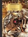 "Steampunk Tiger Composition Notebook, Narrow Ruled: 100 Sheets / 200 Pages, 9-3/4"" X 7-1/2"""