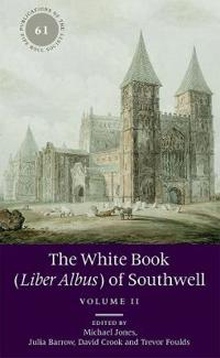 The White Book (Liber Albus) of Southwell