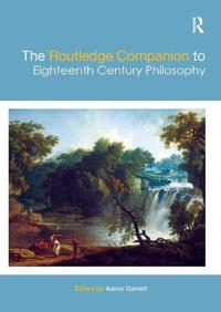 The Routledge Companion to Eighteenth Century Philosophy