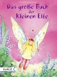 Das große Buch der kleinen Elfe