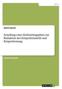 Erstellung Eines Kafttrainingsplans Zur Reduktion Des Korperfettanteils Und Korperformung